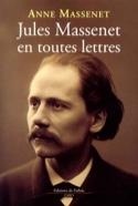 Massenet en toutes lettres - Anne MASSENET - Livre - laflutedepan.com