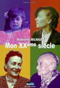 Mon XXème siècle MILHAUD Madeleine / CLARY Mildred laflutedepan.com
