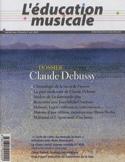 Education musicale (L'), n° 576 : Claude Debussy laflutedepan.com