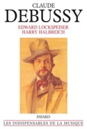 Debussy : sa vie et sa pensée - laflutedepan.com