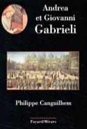 Andrea et Giovanni Gabrieli Philippe CANGUILHEM Livre laflutedepan.com
