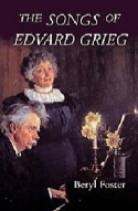 The songs of Edvard Grieg - Beryl Foster - Livre - laflutedepan.com
