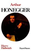 Arthur Honegger Harry HALBREICH Livre Les Hommes - laflutedepan.com