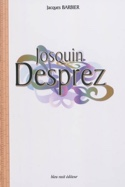 Josquin Desprez Jacques BARBIER Livre Les Hommes - laflutedepan.com
