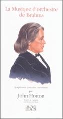 La Musique d'orchestre de Brahms : symphonies, concertos, ouvertures laflutedepan.com