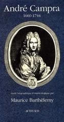 André Campra : 1660-1744 : étude biographique et musicologique laflutedepan.com