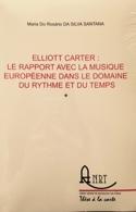 Elliott Carter - DA SILVA SANTANA Maria Do Rosario - laflutedepan.com