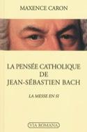 La pensée catholique de Jean-Sébastien Bach : la Messe en si - laflutedepan.com