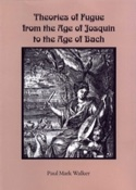 Theories of fugue : from the age of Josquin to the age of Bach laflutedepan.com