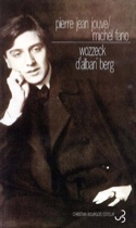 Wozzeck d'Alban Berg JOUVE Pierre Jean / FANO Michel laflutedepan.com