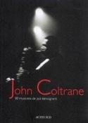 John Coltrane : 80 musiciens de jazz témoignent laflutedepan.com
