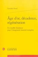 Âge d'or, décadence, régénération - Timothée PICARD - laflutedepan.com