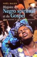 Histoire du gospel et du negro spiritual Noël BALEN laflutedepan.com