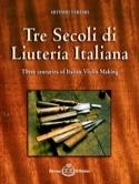 Tre Secoli di Liuteria Italiana (Livre bilingue italien-anglais) laflutedepan.com
