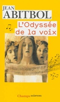L'Odyssée de la voix Jean ABITBOL Livre laflutedepan.com