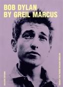 Bob Dylan by Greil Marcus : écrits 1968-2010 laflutedepan.com