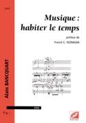 Musique : habiter le temps Alain BANCQUART Livre laflutedepan.com