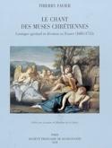Le chant des Muses : cantique spirituel et dévotion en France (1685-1715) - laflutedepan.com