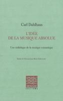 L'idée de la musique absolue Carl DAHLHAUS Livre laflutedepan.com