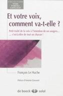 Et votre voix, comment va-t-elle ? HUCHE François LE laflutedepan.com