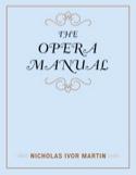 The Opera Manual Nicholas Ivor Martin Livre laflutedepan.com