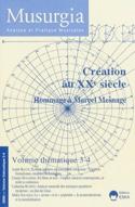 Musurgia, volume thématique n° 3-4 (2009) : Création au XXème siècle laflutedepan.com