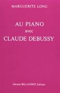 Au piano avec Claude Debussy - Marguerite LONG - laflutedepan.com