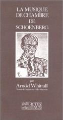 La musique de chambre de Schoenberg Arnold Whittall laflutedepan.com
