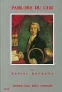 Parlons du cor Daniel BOURGUE Livre Les Instruments - laflutedepan.com