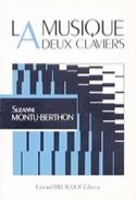 La musique à deux claviers - MONTU-BERTHON Suzanne - laflutedepan.com