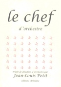 Le chef d'orchestre - PETIT Jean-Louis - Livre - laflutedepan.com
