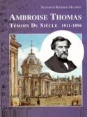 Ambroise Thomas, témoin du siècle (1811-1896) laflutedepan.com