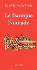 Le baroque nomade Jean-Christophe FRISCH Livre laflutedepan.com