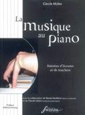 La musique au piano : histoire d'écoutes et de touchers - laflutedepan.com
