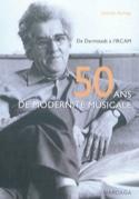 50 ans de modernité musicale Célestin DELIÈGE Livre laflutedepan.com