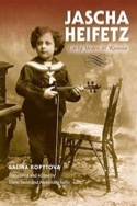 Jascha Heifetz : Early years in Russia laflutedepan.com