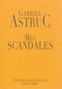 Mes scandales Gabriel ASTRUC Livre Les Hommes - laflutedepan.com