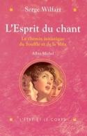 L'esprit du chant Serge WILFART Livre laflutedepan.com