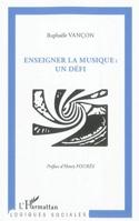 Enseigner la musique : un défi - Raphaële VANÇON - laflutedepan.com