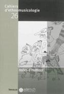 Cahiers d'ethnomusicologie, n° 26 : Notes d'humour - laflutedepan.com