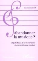 Abandonner la musique ? Laurent GUIRARD Livre laflutedepan.com