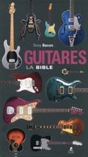 Guitares, la Bible - Tony BACON - Livre - laflutedepan.com