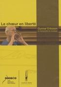 Le choeur en liberté : Gunnar Eriksson, un humaniste en musique laflutedepan.com