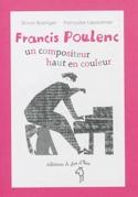 Francis Poulenc, un compositeur haut en couleur - laflutedepan.com