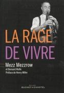 La rage de vivre MEZZROW Mezz / WOLFE Bernard Livre laflutedepan.com