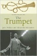 The trumpet John WALLACE Livre Les Instruments - laflutedepan.com