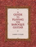 A Guide to Playing the Baroque Guitar James TYLER laflutedepan.com