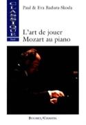 L'art de jouer Mozart au piano - Paul BADURA-SKODA - laflutedepan.com