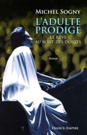 L'adulte prodige, roman Michel SOGNY Livre Les Arts - laflutedepan.com