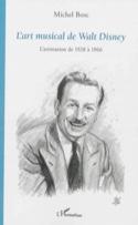 L'art musical de Walt Disney : l'animation de 1928 à 1966 laflutedepan.com